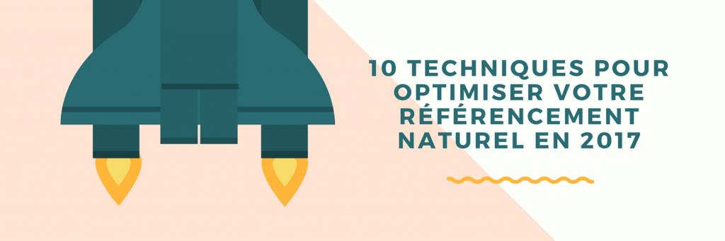 Référencement Naturel - 10 Techniques Qui Fonctionnent En 2017