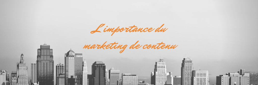 L'importance du Marketing de Contenu
