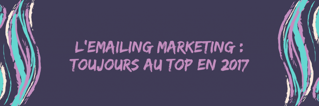 Emailing Marketing en 2017